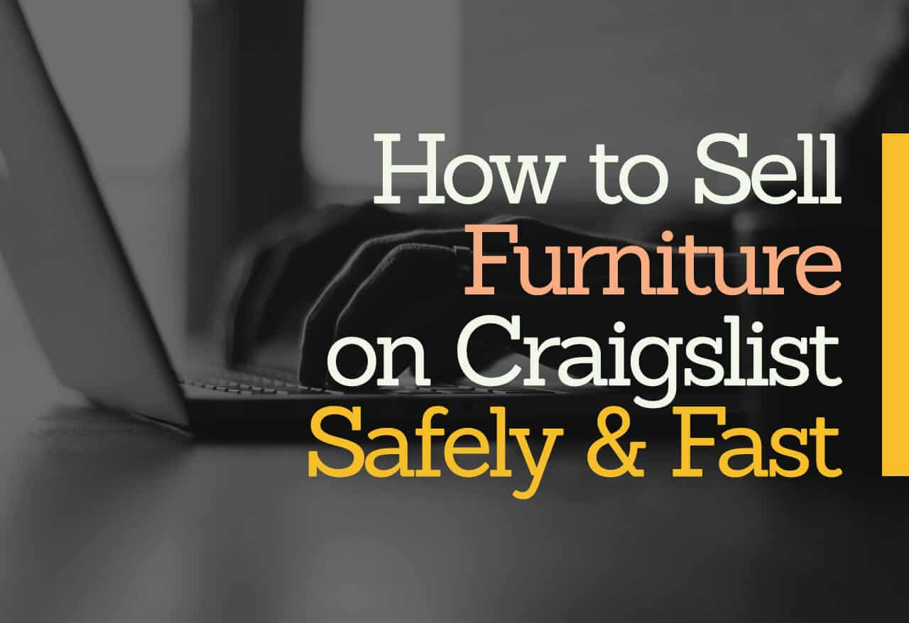 How to Sell Furniture on Craigslist Safely and Fast