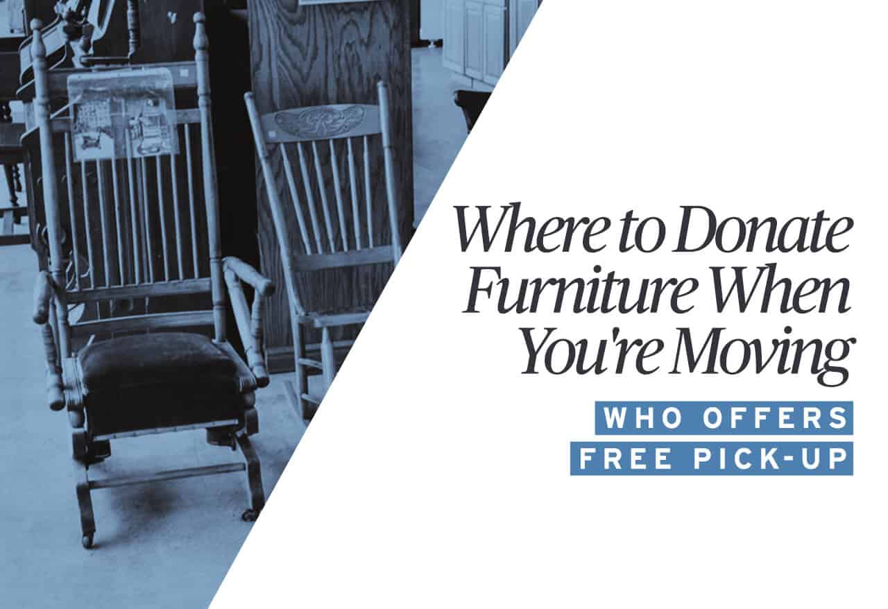 Where To Donate Furniture When You Re Moving Who Offers Free Pick Up